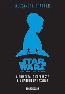 Star Wars: A princesa, o cafajeste e o garoto da fazenda (Alexandra Bracken)