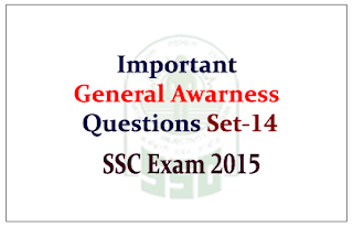 List of Important General Awareness Questions for SSC CGL Exam 2015