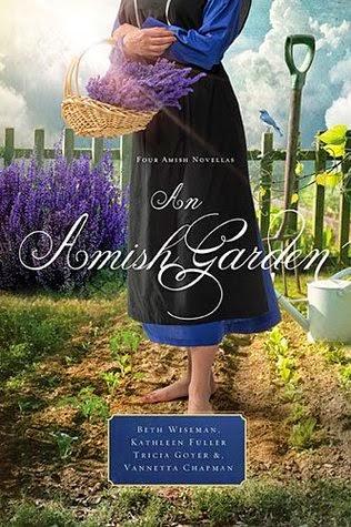 An Amish Garden by Beth Wiseman, Kathleen Fuller, Tricia Goyer, Vannetta Chapman