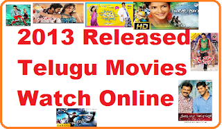 2013 released telugu movies watch online,Telugu Full Movie Watch Online