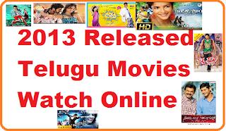 2013 released telugu movies watch online,Telugu Full Movie Watch Online
