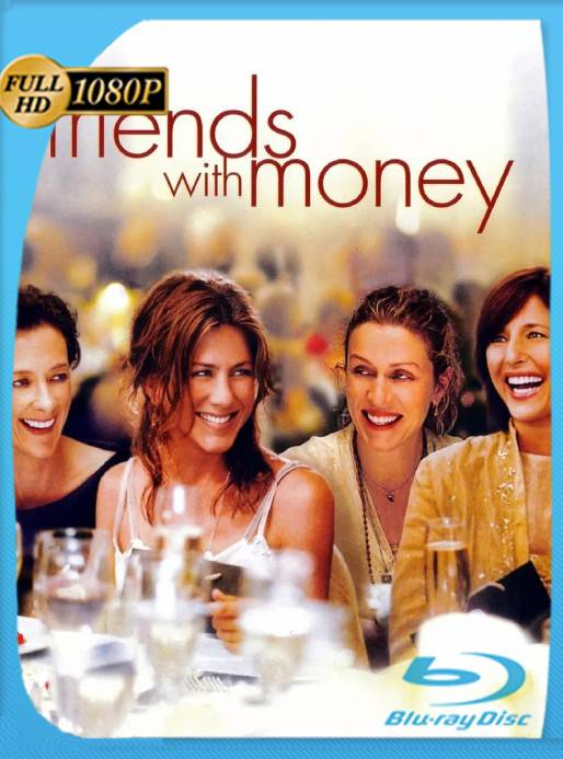Friends with Money (2006) [1080p] [Latino] [GoogleDrive] [RangerRojo]