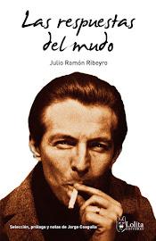 17. Julio Ramón Ribeyro. Las respuestas del mudo (2012) Tercera edición
