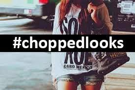 #choppedlooks ¿QUÉ ME PONGO?
