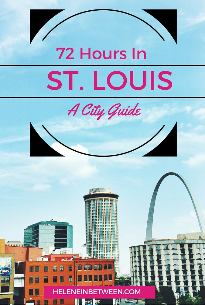 72 hours in st louis city guide