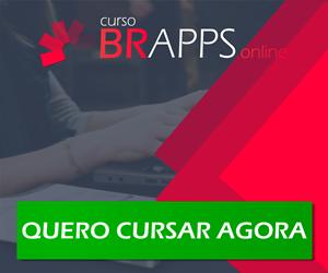CLICK AQUI E VÁ PARA PÁGINA DO CURSO BRASIL APLICATIVOS!