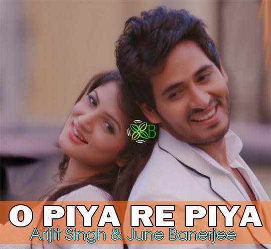 O Piya Re Piya, Hiran Chatterjee, Srabanti Chatterjee, Arijit Singh, June Banerjee