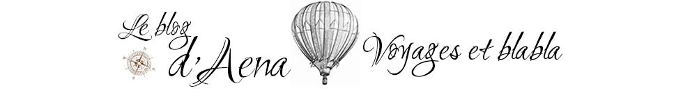 Le blog d'Aena - Voyages et blabla