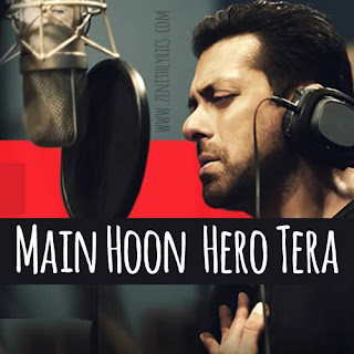 Main Hoon Hero Tera Lyrics - Salman Khan