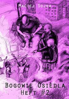 Bogowie Osiedla Heft #2 Maciej Sojka