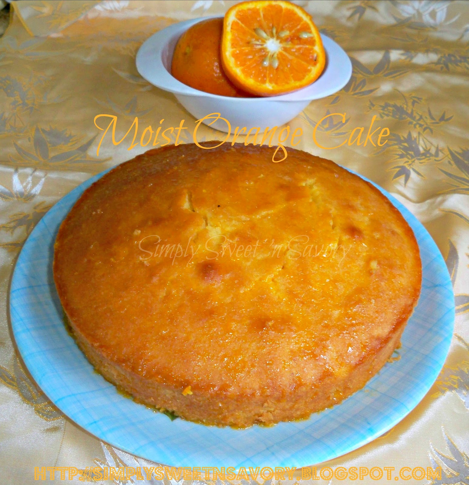 Simply Sweet 'n Savory: Moist Orange Cake