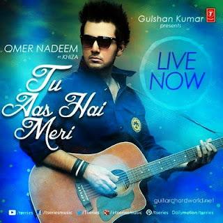 Tu Aas Hai Meri Chords - Omer Nadeem