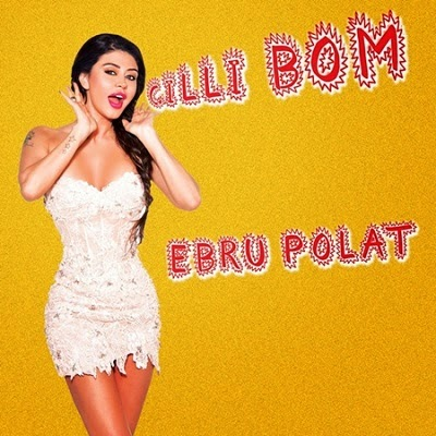 Ebru Polat - �illi Bom (Single) (2014) Full Alb�m �ndir