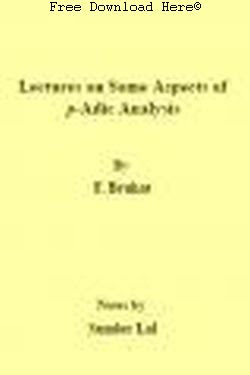 Download Lectures on Some Aspects of p-Adic Analysis