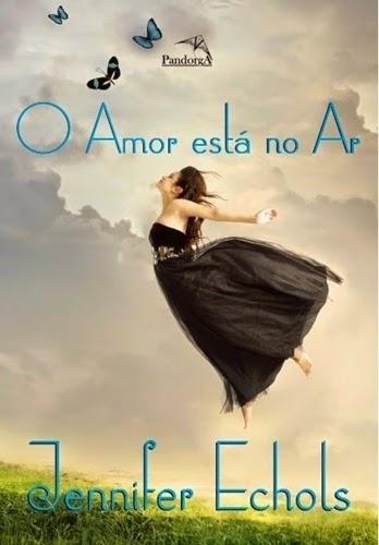 O Amor Está No Ar - Jennifer Echols