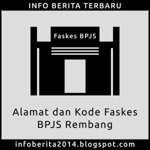 Alamat dan Kode Faskes BPJS Rembang