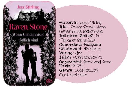 http://www.amazon.de/Raven-Stone-Geheimnisse-t%C3%B6dlich-Roman/dp/3423760974/ref=sr_1_1?ie=UTF8&qid=1417013851&sr=8-1&keywords=raven+stone+-+wenn+geheimnisse+t%C3%B6dlich+sind