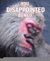 Bongo is disappointed