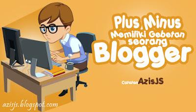 Catatan Azis JS - Nah Ini dia Plus Minus Memiliki Gebetan Seorang Blogger