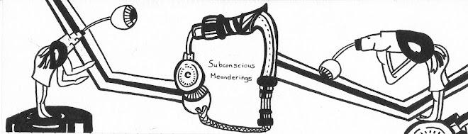 Subconscious Meanderings