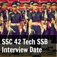 SSC 42 Tech SSB Interview Date