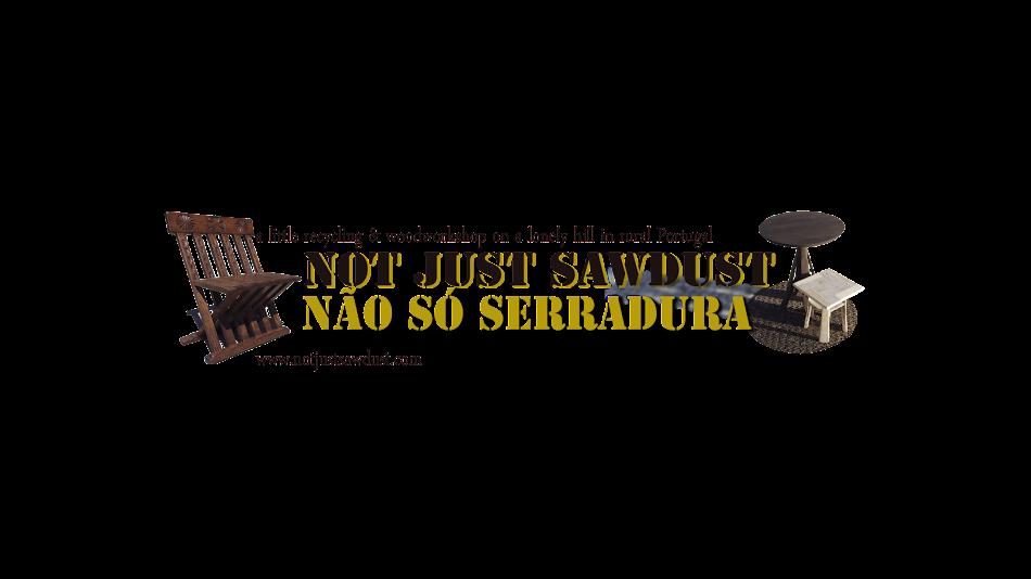 Não Só Serradura