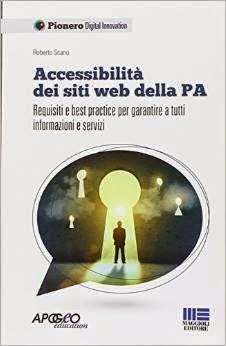Accessibilità dei siti web della P.A. Requisiti e best practice per garantire a tutti informazioni e servizi