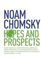 noam chomsky hopes and prospects