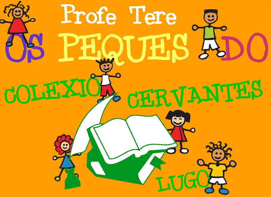 OS PEQUES DO COLEXIO CERVANTES. Profe Tere.