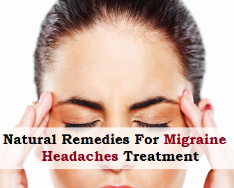 Natural Remedies For Migraine Headaches Treatment