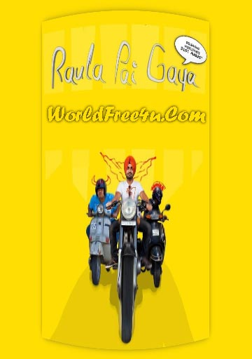 Poster Of Raula Pai Gaya (2012) Full Punjabi Movie Free Download Watch Online At worldfree4u.com