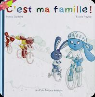 C'est ma famille ! de Nancy Guilbert et Élodie Fraysse - Les P'tits Totems éditions