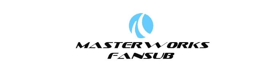 MasterWorks Fansub