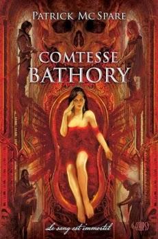 http://www.leslecturesdemylene.com/2014/03/comtesse-bathory-de-patrick-mcspare.html