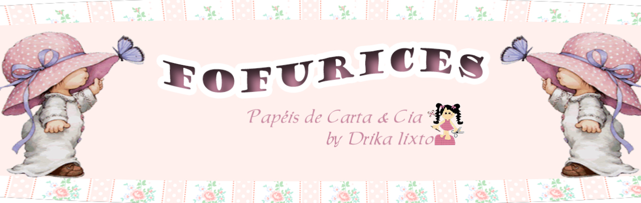 fofurices(MEUS PÁPEIS DE CARTA)