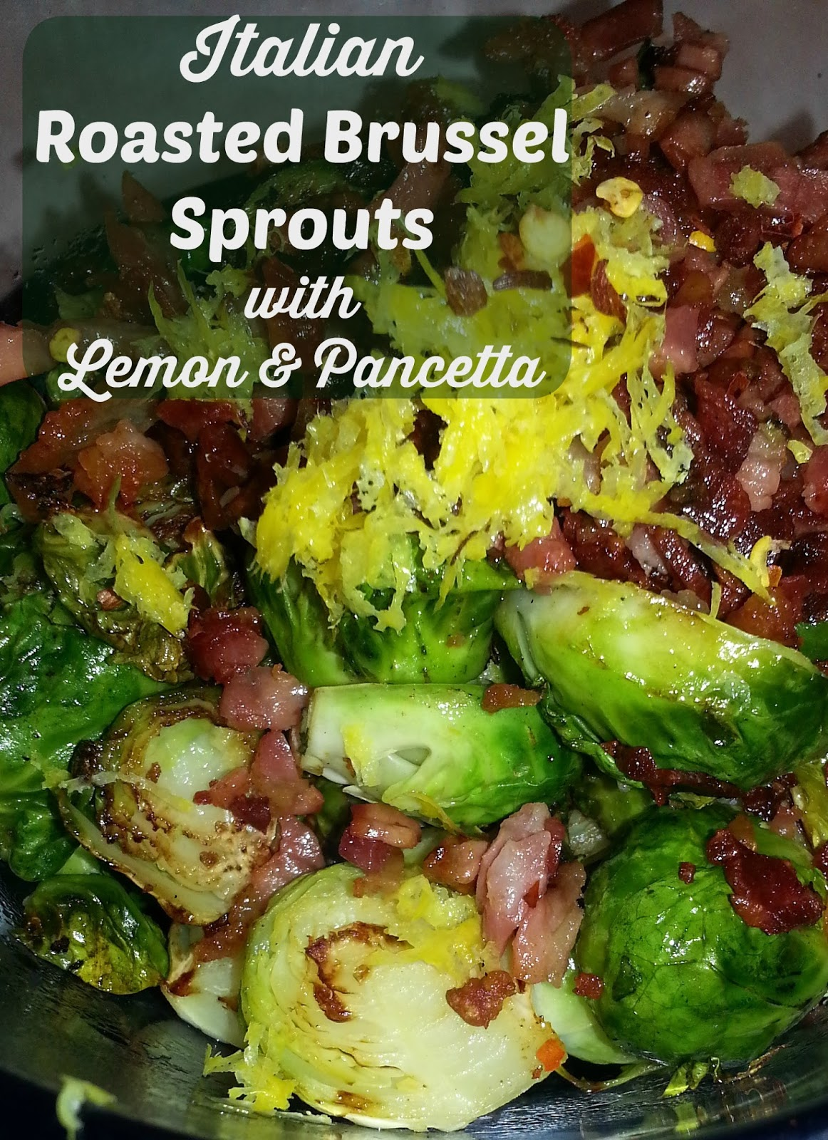 ... Love of Food: Italian Roasted Brussel Sprouts with Lemon and Pancetta