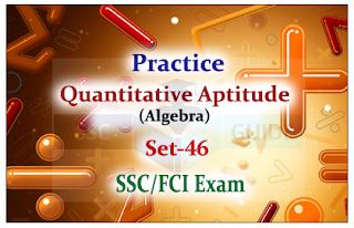 SSC CHSL- Practice Aptitude Questions (Algebra)