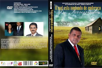 DVD PR.FERREIRINHA O MAL ESTA MUDANDO DE ENDEREÇO
