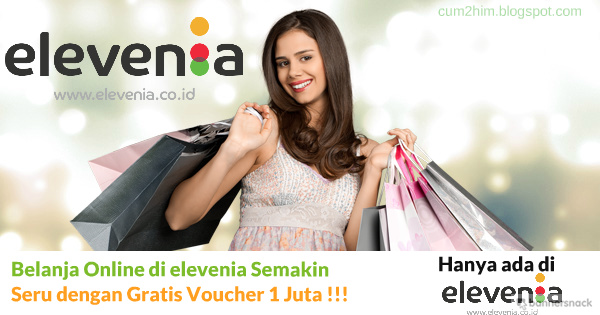 Belanja Online di elevenia Semakin Seru dengan Gratis Voucher 1 Juta