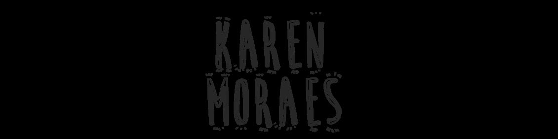 Karen Moraes - Feminices, atualidade e muito mais...
