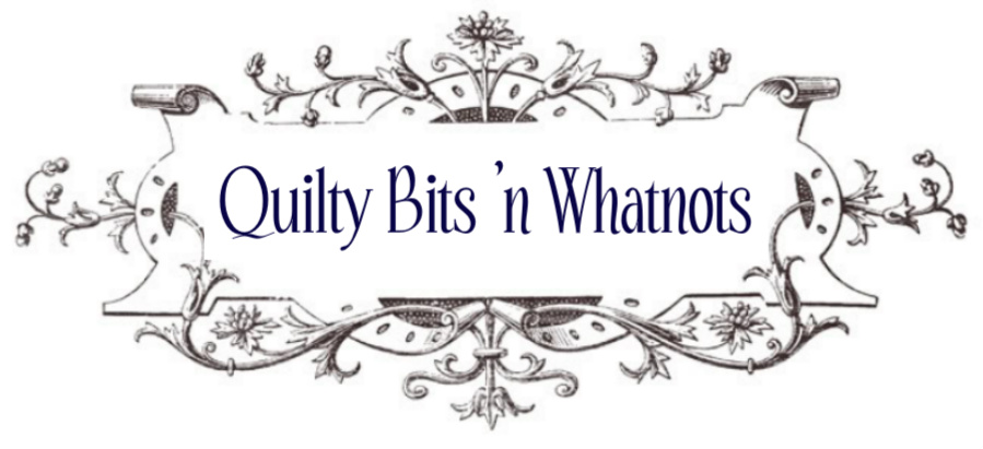 Quilty Bits 'n Whatnots
