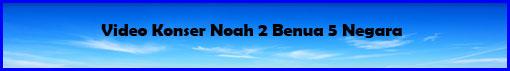 Video Konser Noah