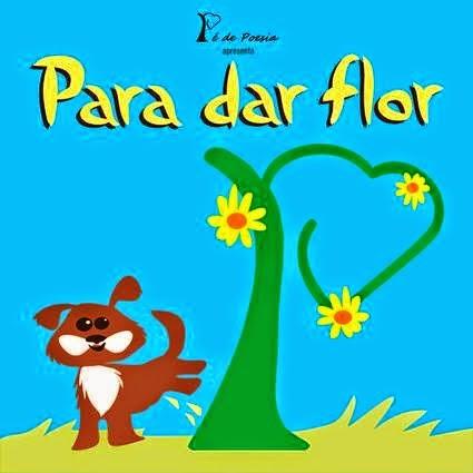 """Para dar flor"" - Fernanda Sander - Pé de Poesia (2014)"