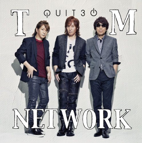 TM NETWORK – QUIT30 (2014.10.29/MP3)
