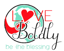 Love Boldly, Be The Blessing!