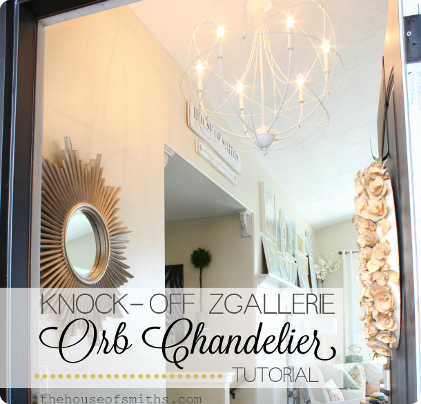DIY Orb chandelier tutorial - Zgallerie light knock off - entryway decor - houseofsmiths
