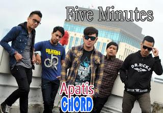 Lirik dan Chord(Kunci Gitar) Five Minutes ~ Apatis