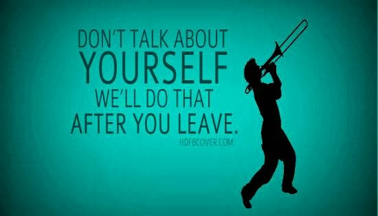 Don't Talk about yourself