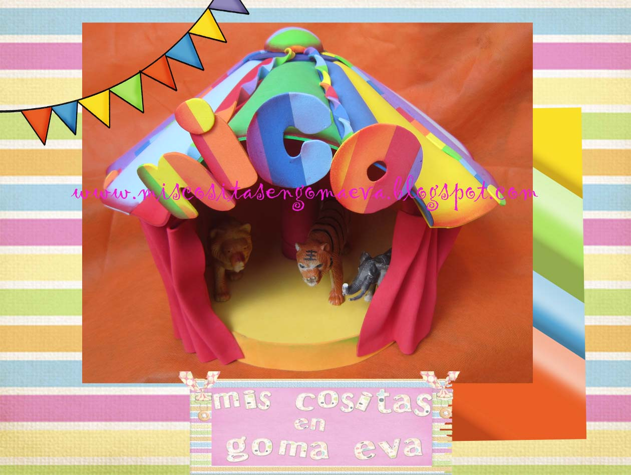 MIS COSITAS EN GOMA EVA: Carpa de circo, cumple payasos