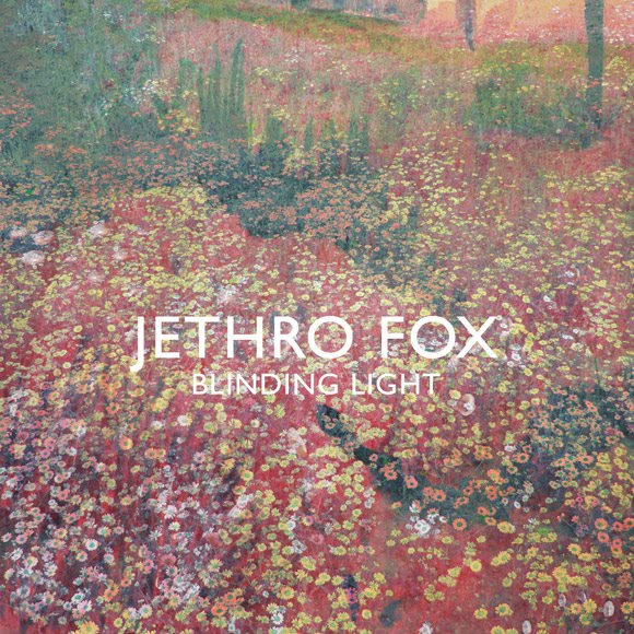 Jethro Fox - Blinding Light